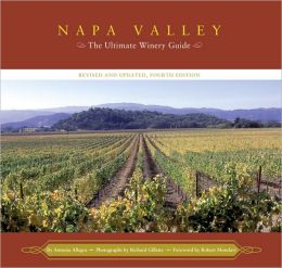 Napa Valley: The Ultimate Winery Guide Revised and Updated