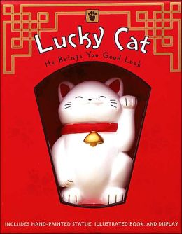 Lucky Cat: He Brings You Good Luck