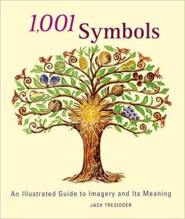 1,001 Symbols: An Illustrated Guide to Imagery and Its Meaning