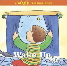 Wake Up: A Magic Picture Book