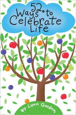 52 Ways to Celebrate Life