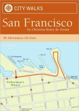 City Walks: San Francisco: 50 Adventures on Foot