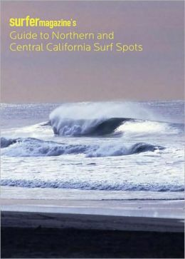 Surfer Magazine's Guide to Northern and Central California Surf Spots (May 4, 2006)
