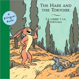 Hare and the Tortoise, The/La Liebre Y la Tortuga