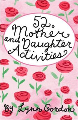 52 Mother and Daughter Activities