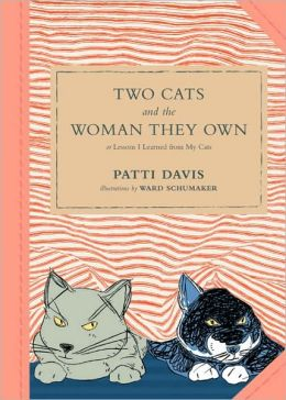 Two Cats and the Woman They Own: or Lessons I Learned from My Cats