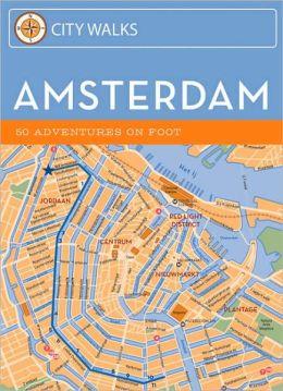 City Walks: Amsterdam: 50 Adventures on Foot
