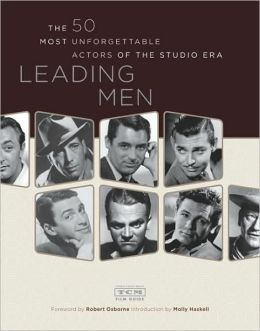 Leading Men: The 50 Most Unforgettable Actors of the Studio Era