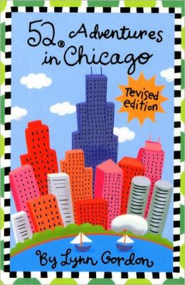 52 Adventures in Chicago (Revised Edition)