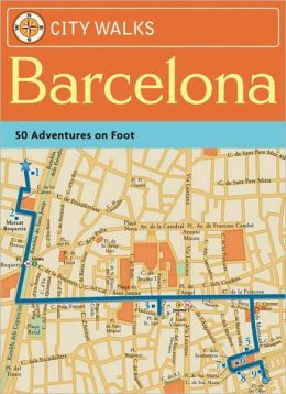City Walks: Barcelona: 50 Adventures on Foot