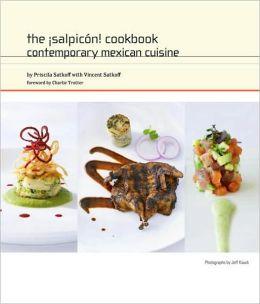 The Salpicon! Cookbook: Contemporary Mexican Cuisine