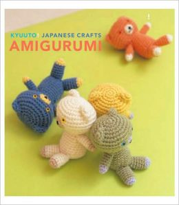 Kyuuto! Japanese Crafts!: Amigurumi