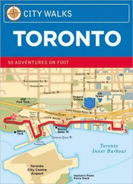 City Walks: Toronto 50 Adventures on Foot