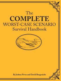 The Complete Worst-Case Scenario Survival Handbook