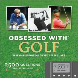 Obsessed with Golf: Test Your Knowledge on and Off the Links