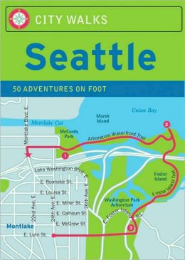 City Walks: Seattle 50 Adventures on Foot