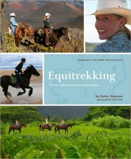 Equitrekking: Travel Adventures on Horseback