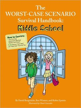 Worst-Case Scenario Survival Handbook, The: Middle School