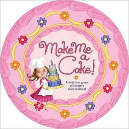 Make Me a Cake!: A Delicious Game of Creative Cake-Making