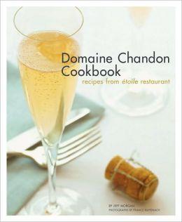 Domaine Chandon Cookbook: Recipes from Etoile Restaurant