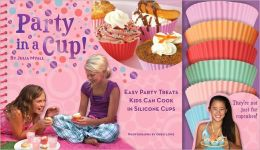 Party in a Cup: Easy Party Treats Kids Can Cook in Silicone Cups