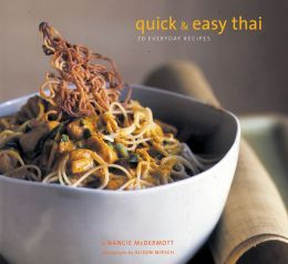 Quick and Easy Thai: 70 Everyday Recipes