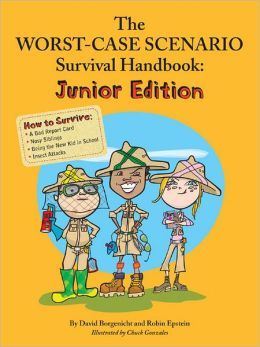 The Worst-Case Scenario Survival Handbook: Junior Edition