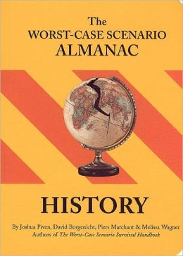 The Worst-Case Scenario Almanac: History
