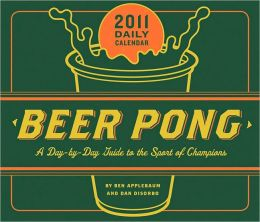 2011 Daily Calendar: Book of Beer Pong