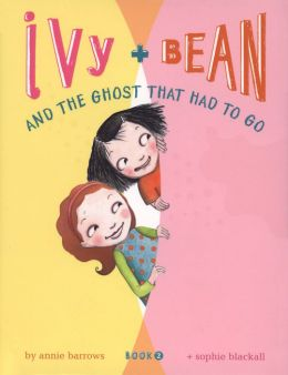 Ivy and Bean and the Ghost That Had to Go (Ivy and Bean Series #2)