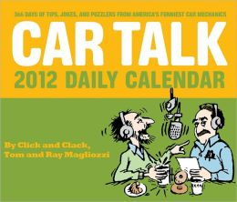 Car Talk 2012 Daily Calendar: 365 Days of Tips, Jokes, and Puzzlers from America's Funniest Car Mechanics