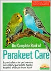 The Complete Book of Parakeet Care