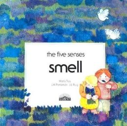The Five Senses: Smell