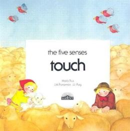 The Five Senses: Touch