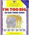 I'm Too Big (Je Suis Trop Gros)