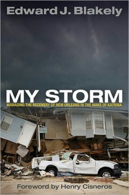 My Storm: Managing the Recovery of New Orleans in the Wake of Katrina
