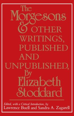 The Morgesons and Other Writings, Published and Unpublished