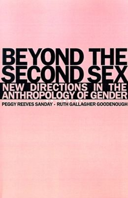 Beyond the Second Sex: New Directions in the Anthropology of Gender