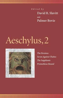 Aeschylus, 2: The Persians, Seven Against Thebes, The Suppliants, Prometheus Bound