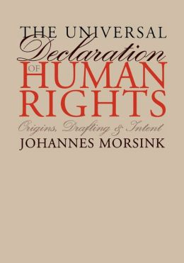 The Universal Declaration of Human Rights: Origins, Drafting, and Intent
