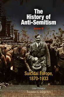 The History of Anti-Semitism, Volume 4: Suicidal Europe, 1870-1933