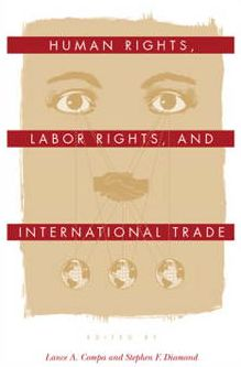 Human Rights, Labor Rights, and International Trade