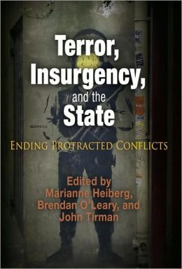 Terror, Insurgency, and the State: Ending Protracted Conflicts