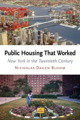 Public Housing That Worked: New York in the Twentieth Century