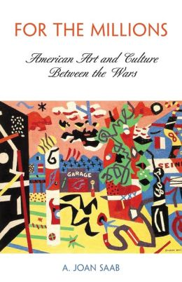 For the Millions: American Art and Culture Between the Wars