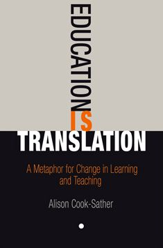 Education Is Translation: A Metaphor for Change in Learning and Teaching