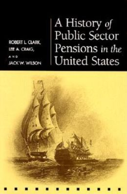 A History of Public Sector Pensions in the United States