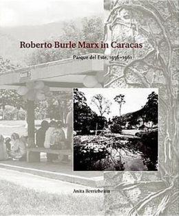 Roberto Burle Marx in Caracas: Parque del Este, 1956-1961
