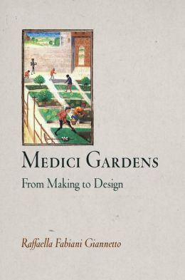 Medici Gardens: From Making to Design