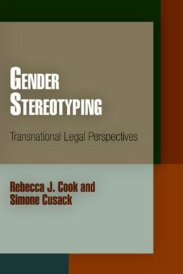 Gender Stereotyping: Transnational Legal Perspectives